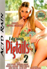 I Dig 'Em In Pigtails 02