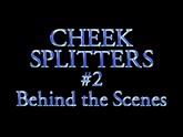 Cheek Splitters 02, BTS